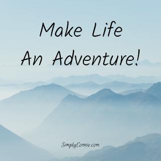 Make Life An Adventure!