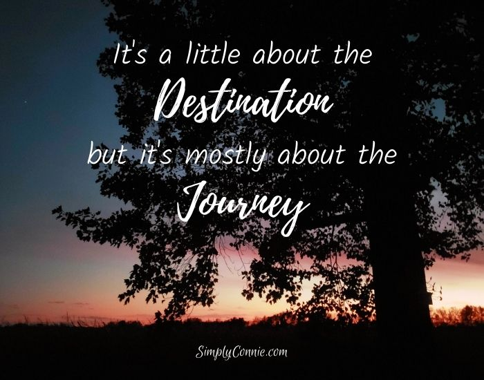 A Little About The Destination Mostly About The Journey